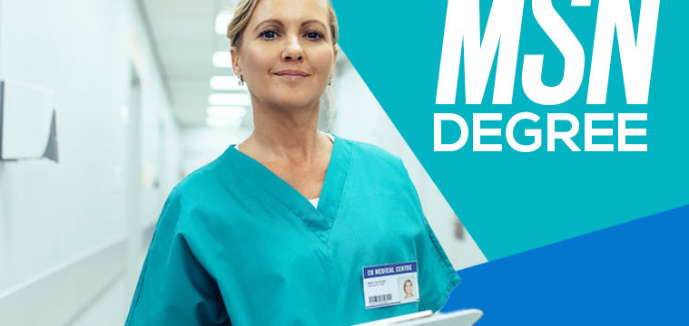 MSN Degree – What Is a Master of Science in Nursing and How It Can Help You Advance Your Career?
